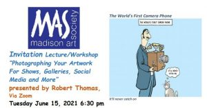 """06/15/21 MAS Presents """"Photographing Your Artwork with Bob Thomas"""" Live on ZOOM - Tuesday, 6/15/21 @ 6:30PM - RSVP Required"""